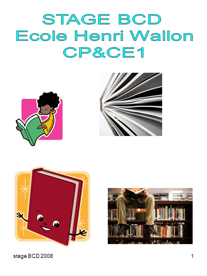 STAGE BCD Ecole Henri Wallon CP&CE1 stage BCD 2008
