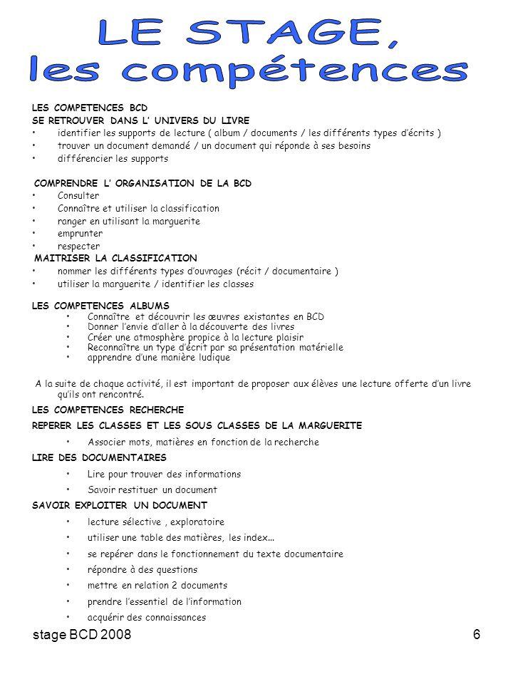 LE STAGE, les compétences stage BCD 2008 LES COMPETENCES BCD
