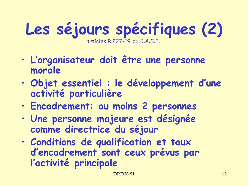 Les séjours spécifiques (2) articles R.227-19 du C.A.S.F.,