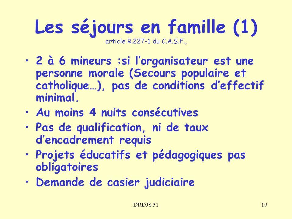 Les séjours en famille (1) article R.227-1 du C.A.S.F.,