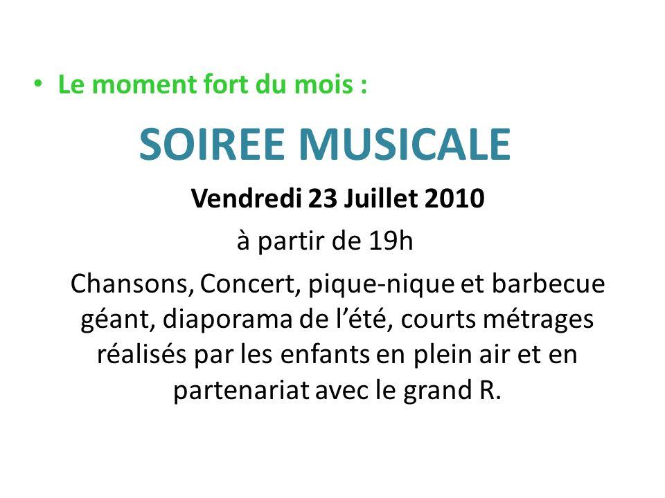 SOIREE MUSICALE Le moment fort du mois : Vendredi 23 Juillet 2010