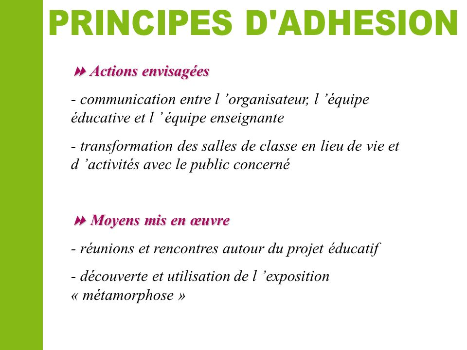 PRINCIPES D ADHESION  Actions envisagées. - communication entre l 'organisateur, l 'équipe éducative et l ' équipe enseignante.