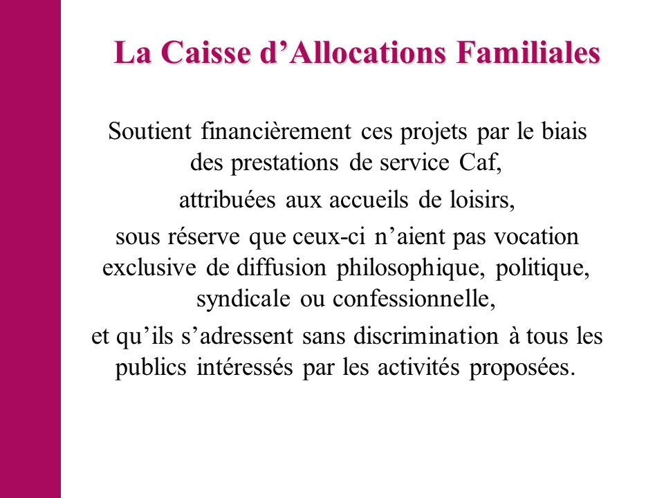 La Caisse d'Allocations Familiales