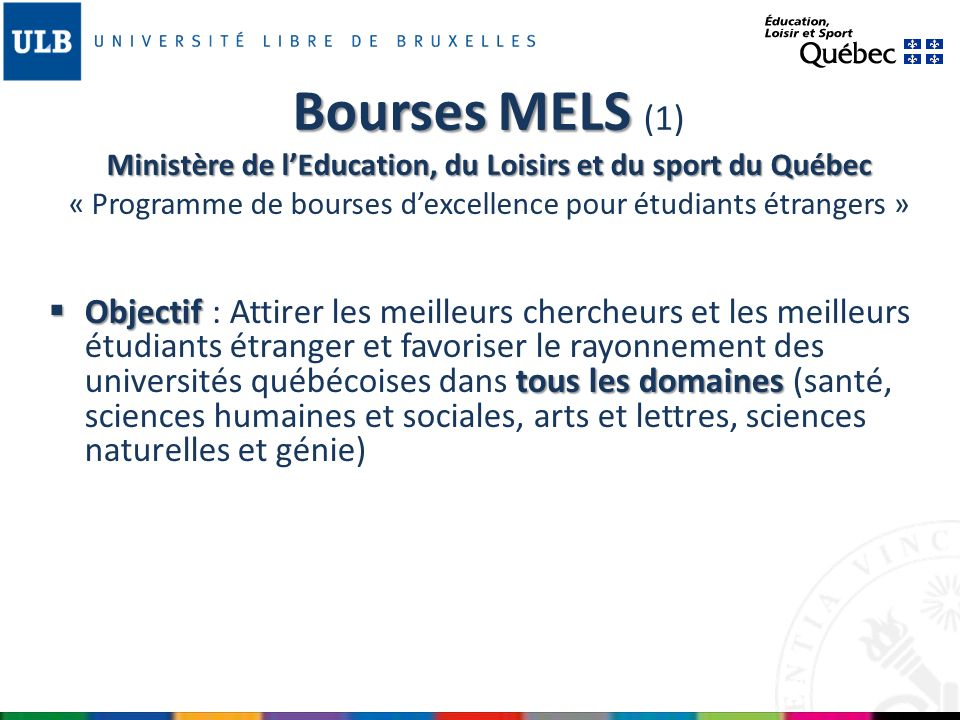 Bourses MELS (1) Ministère de l'Education, du Loisirs et du sport du Québec « Programme de bourses d'excellence pour étudiants étrangers »
