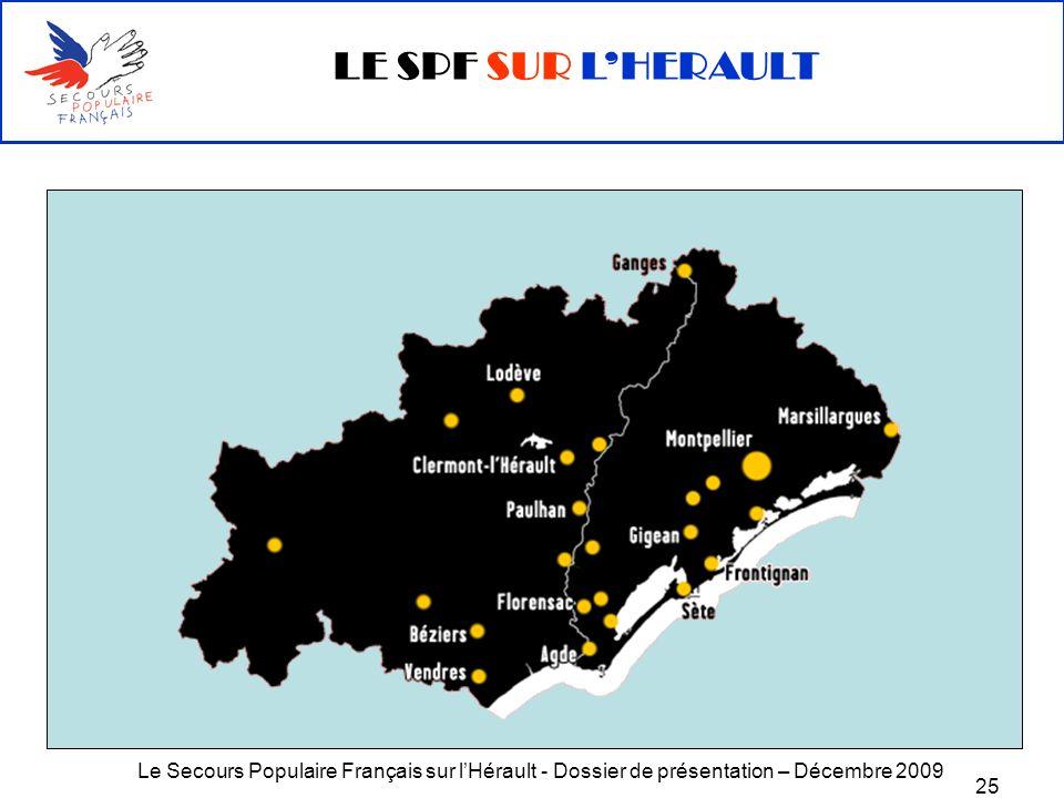 LE SPF SUR L'HERAULT Le Secours Populaire Français sur l'Hérault - Dossier de présentation – Décembre 2009.