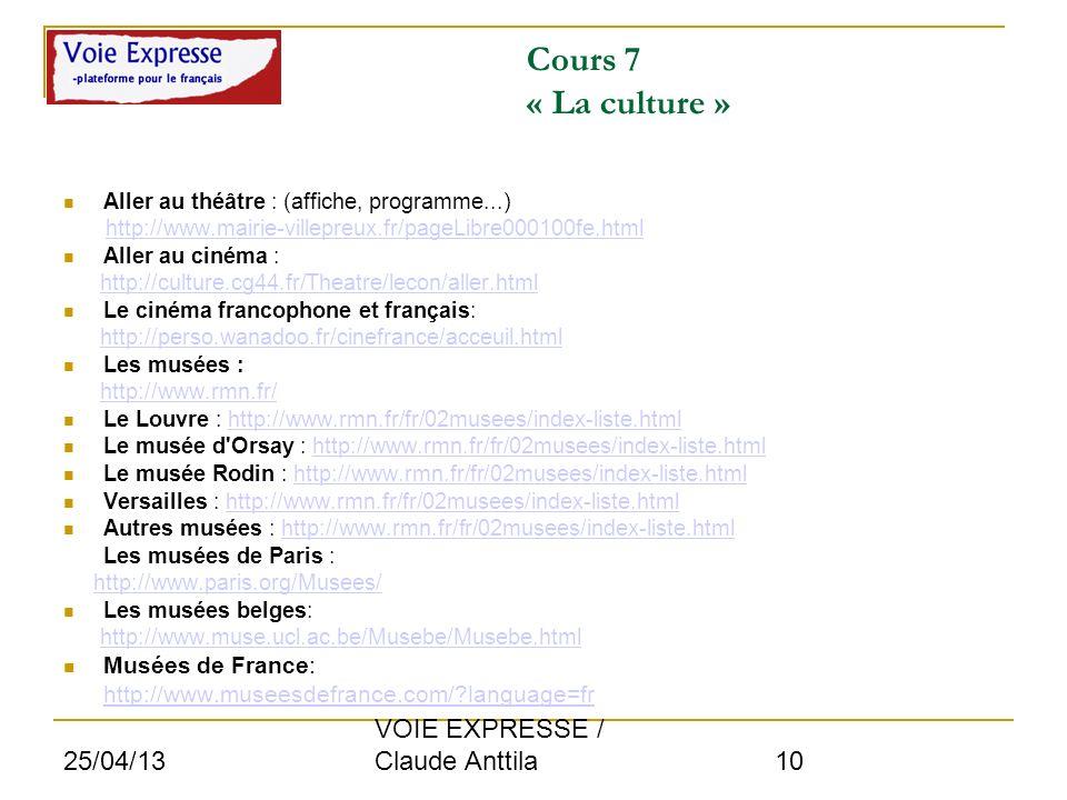 Cours 7 « La culture » VOIE EXPRESSE / Claude Anttila 25/04/13