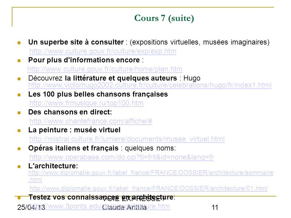 Cours 7 (suite) Un superbe site à consulter : (expositions virtuelles, musées imaginaires) http://www.culture.gouv.fr/culture/exp/exp.htm.