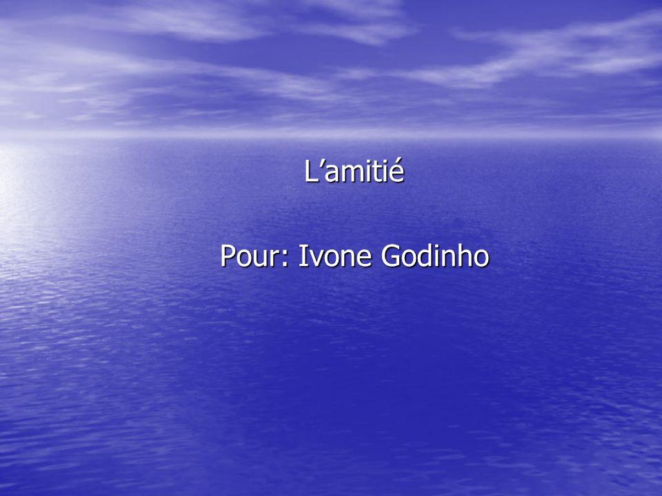 L'amitié Pour: Ivone Godinho