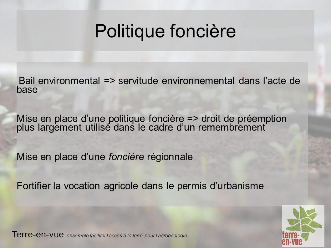 Politique foncière Bail environmental => servitude environnemental dans l'acte de base.