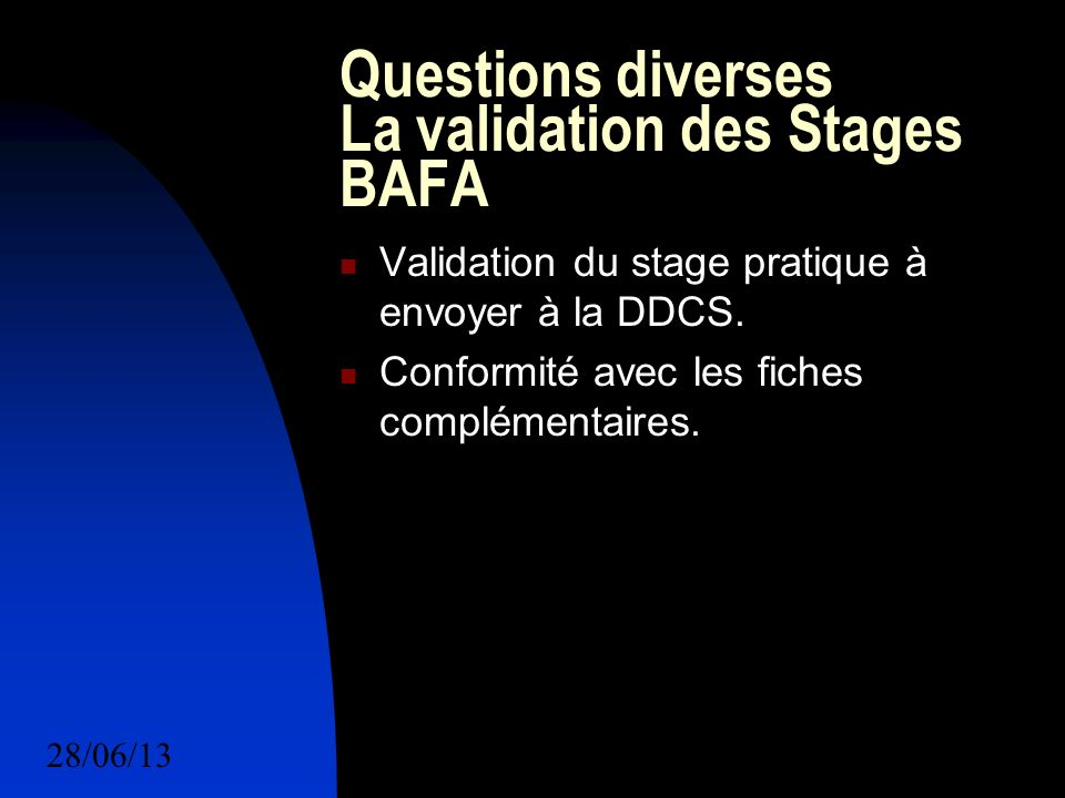 Questions diverses La validation des Stages BAFA