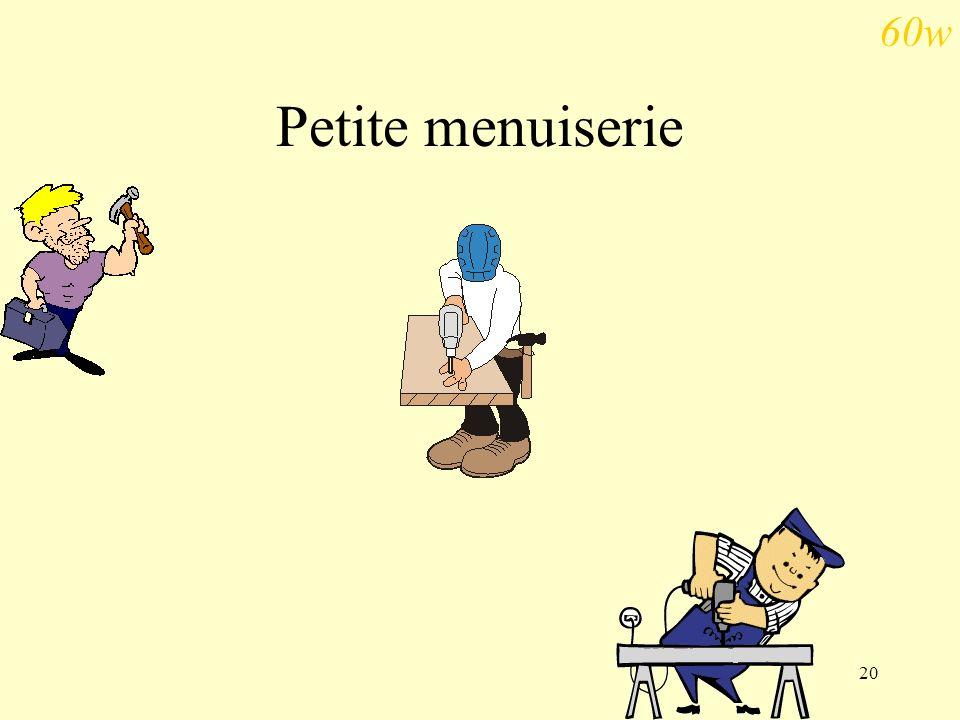 60w Petite menuiserie