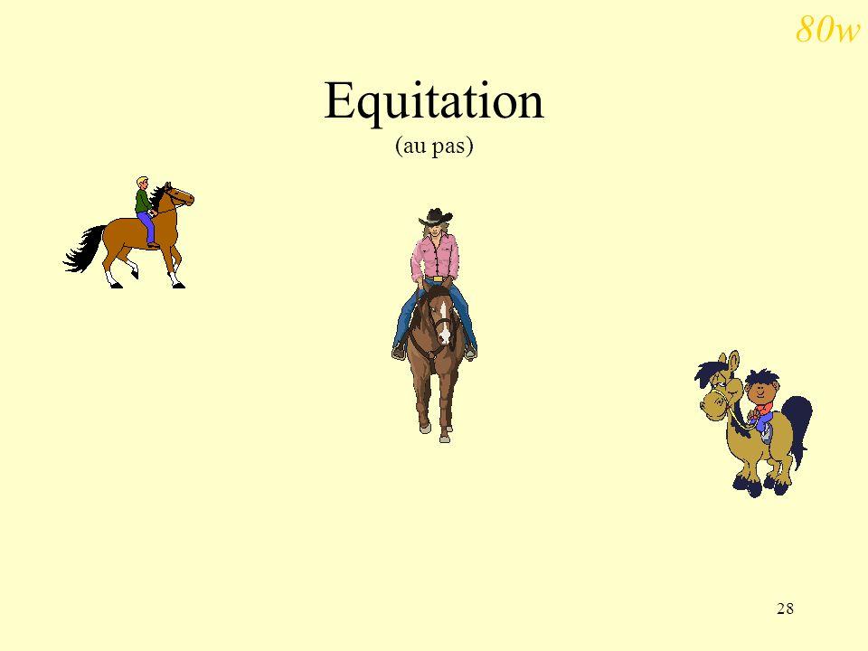 80w Equitation (au pas)