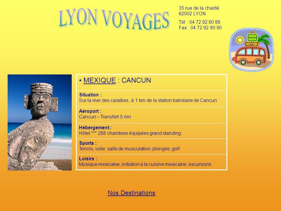 LYON VOYAGES MEXIQUE : CANCUN Nos Destinations