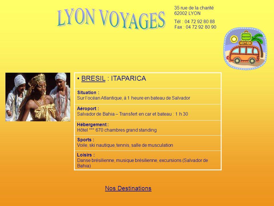 LYON VOYAGES BRESIL : ITAPARICA Nos Destinations