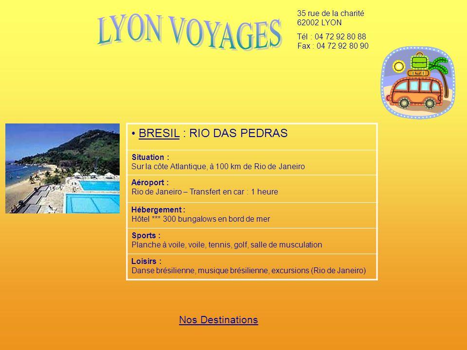 LYON VOYAGES BRESIL : RIO DAS PEDRAS Nos Destinations