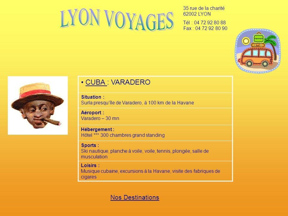 LYON VOYAGES CUBA : VARADERO Nos Destinations