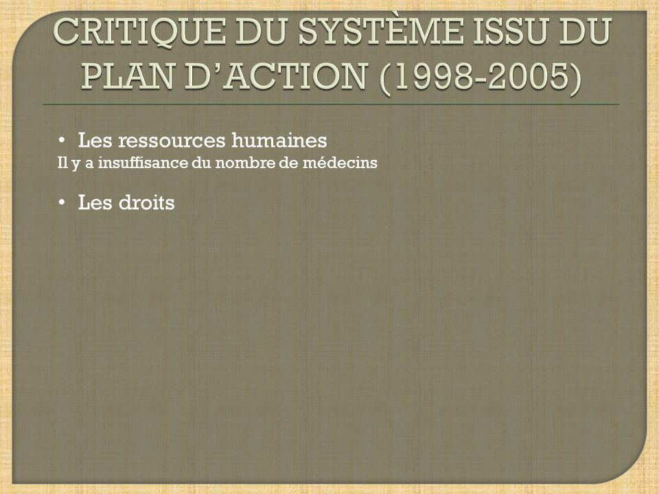 CRITIQUE DU SYSTÈME ISSU DU PLAN D'ACTION (1998-2005)