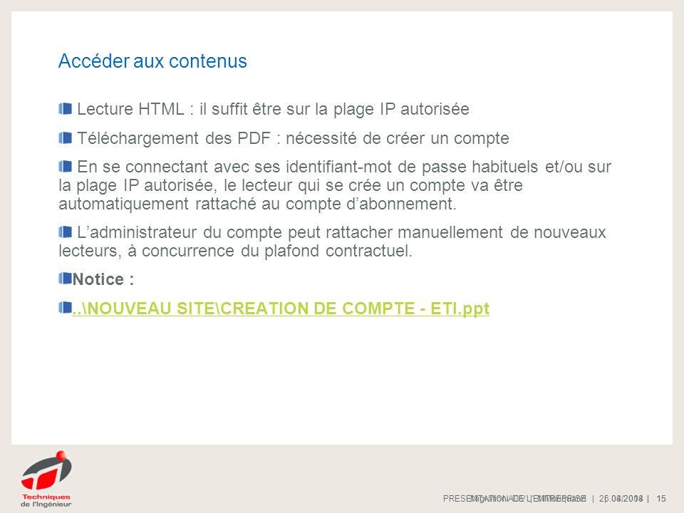 30.03.2017 30.03.2017. Accéder aux contenus. Lecture HTML : il suffit être sur la plage IP autorisée.