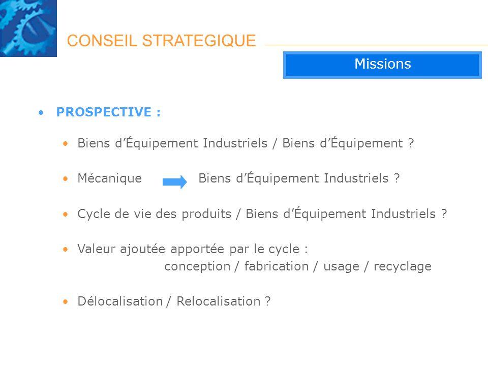 CONSEIL STRATEGIQUE Missions PROSPECTIVE :