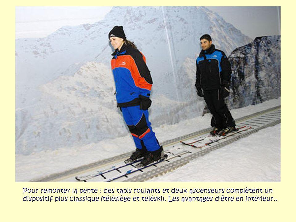 Pour remonter la pente : des tapis roulants et deux ascenseurs complètent un dispositif plus classique (télésiège et téléski).