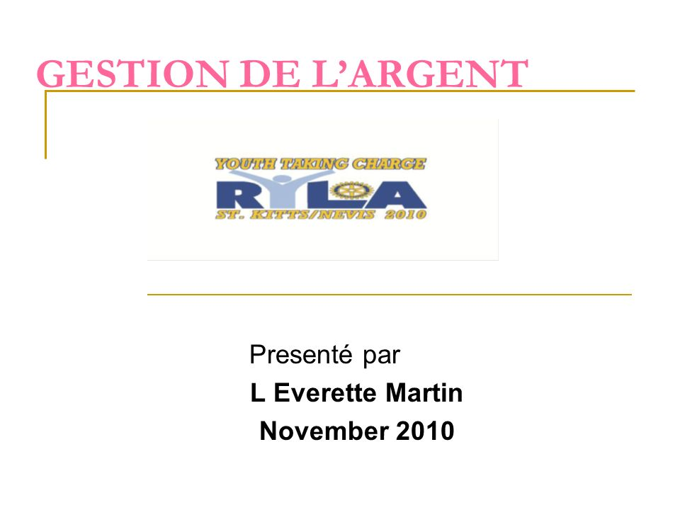 Presenté par L Everette Martin November 2010