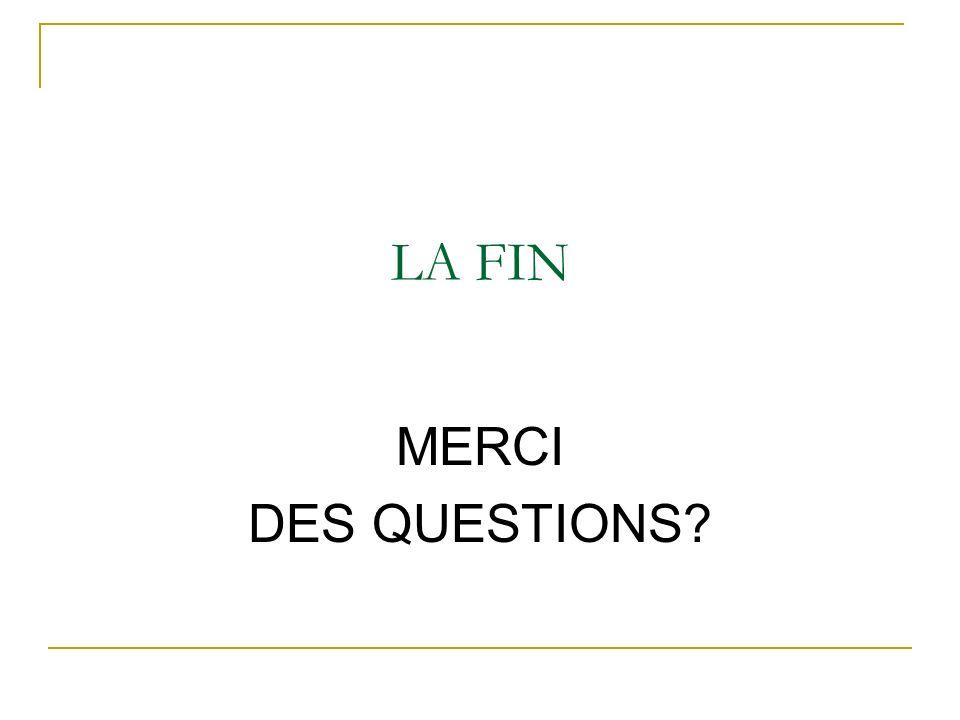 LA FIN MERCI DES QUESTIONS