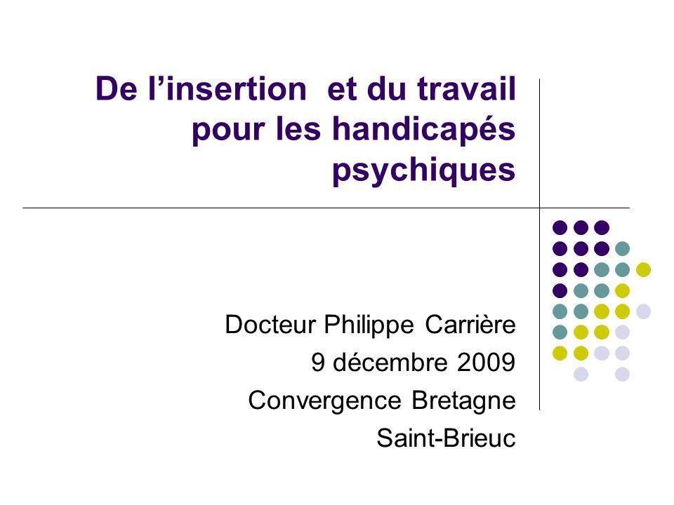 De l'insertion et du travail pour les handicapés psychiques