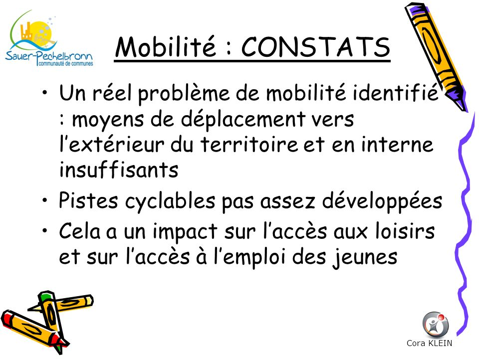 Mobilité : CONSTATSUn réel problème de mobilité identifié : moyens de déplacement vers l'extérieur du territoire et en interne insuffisants.