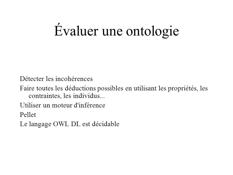 Évaluer une ontologie Détecter les incohérences