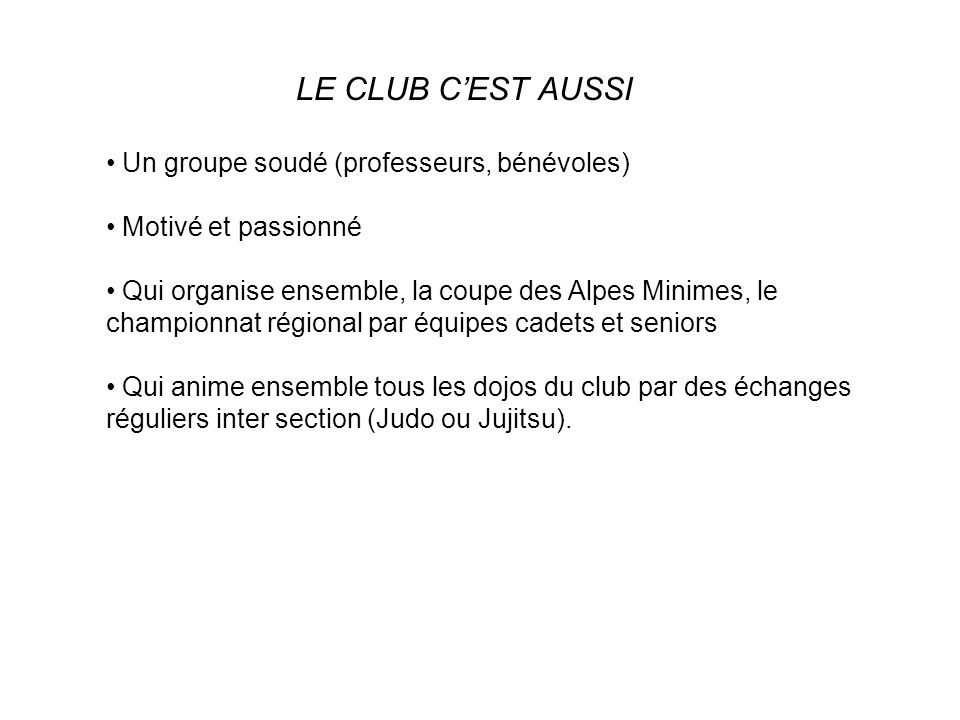 LE CLUB C'EST AUSSI Un groupe soudé (professeurs, bénévoles)