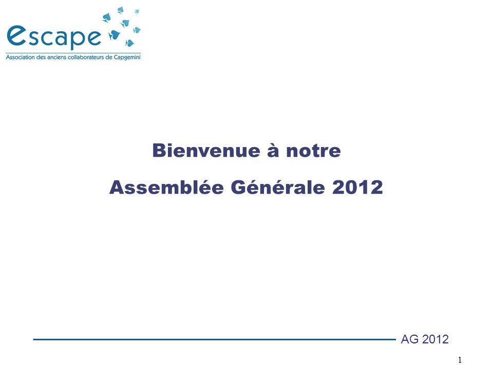 Bienvenue à notre Assemblée Générale 2012