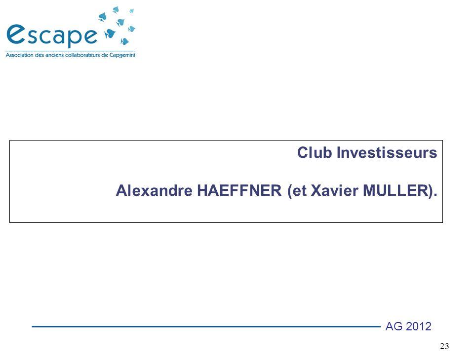 Club Investisseurs Alexandre HAEFFNER (et Xavier MULLER).