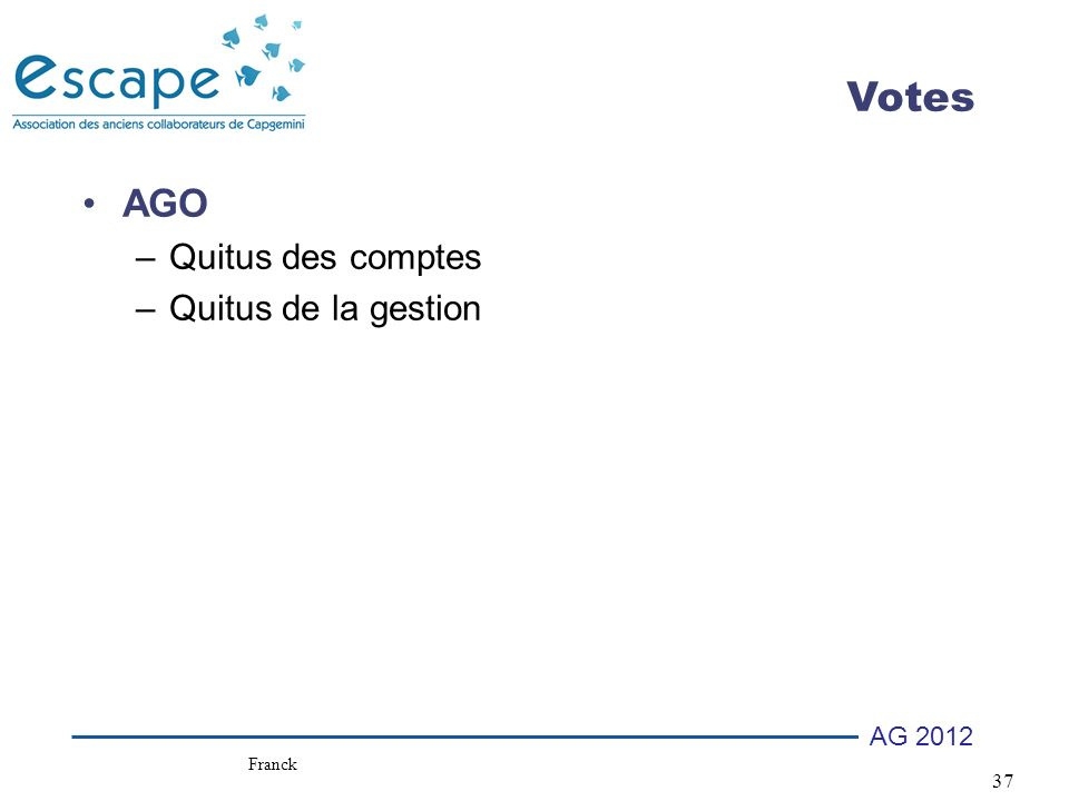 Votes AGO Quitus des comptes Quitus de la gestion Franck 37