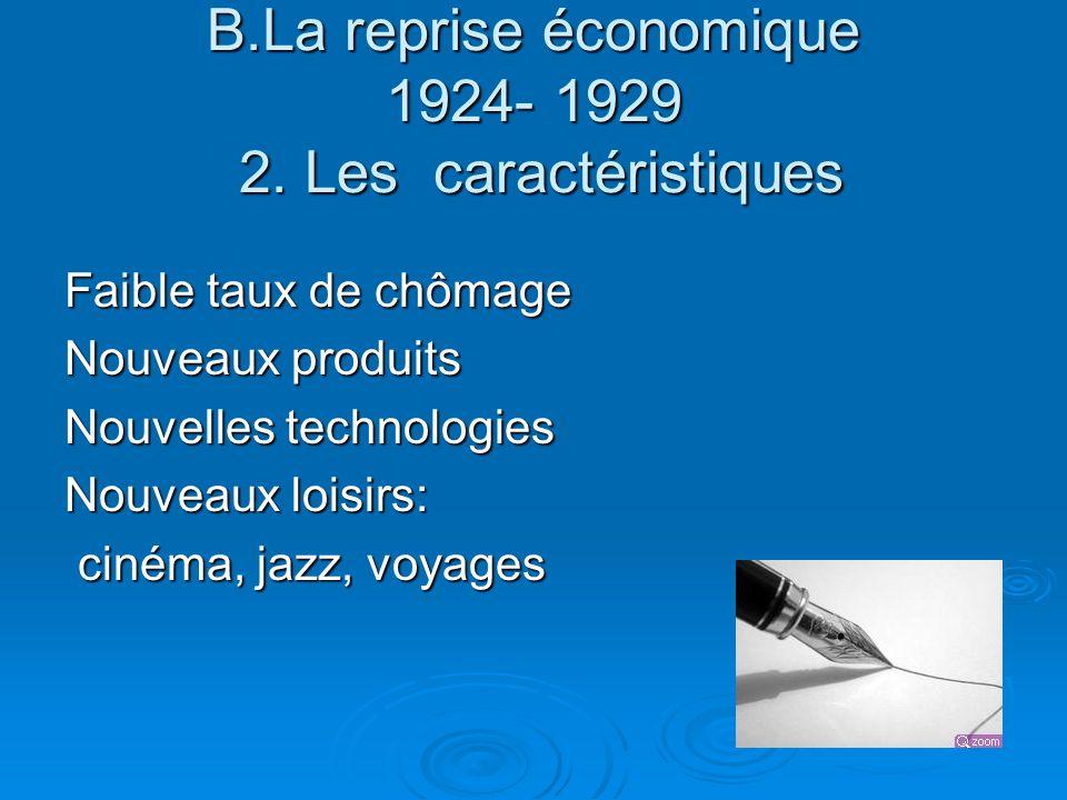 B.La reprise économique 1924- 1929 2. Les caractéristiques