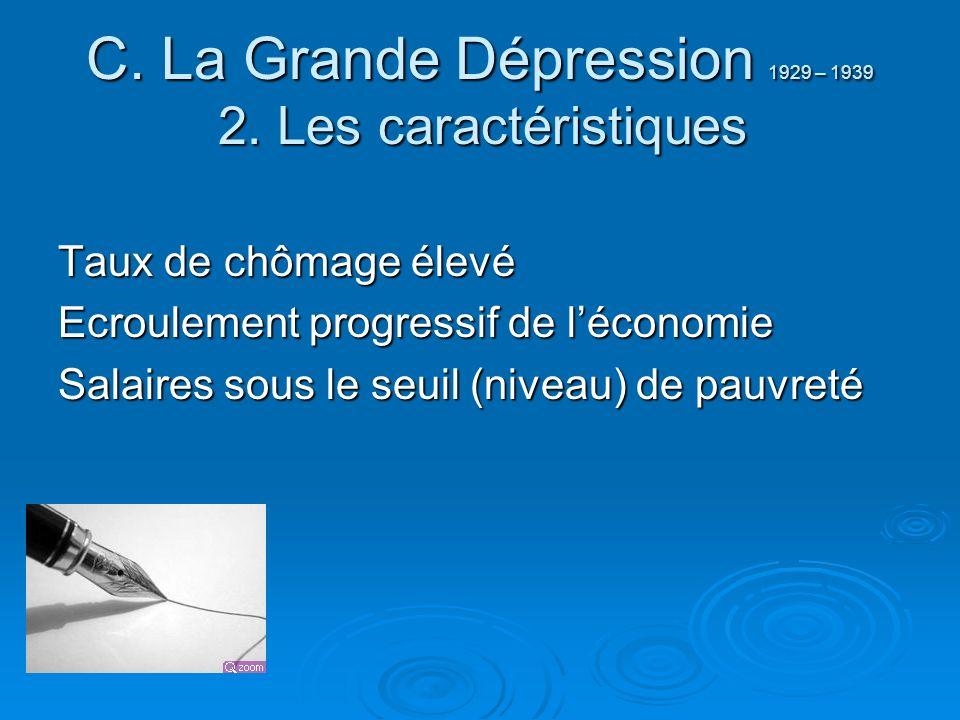 C. La Grande Dépression 1929 – 1939 2. Les caractéristiques
