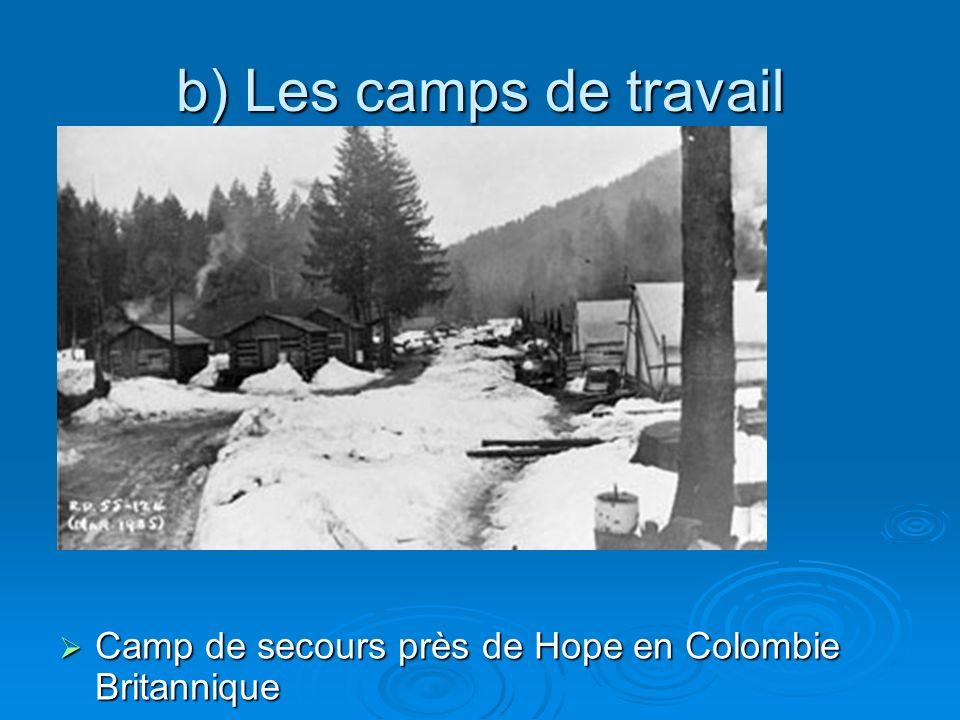 b) Les camps de travail Camp de secours près de Hope en Colombie Britannique