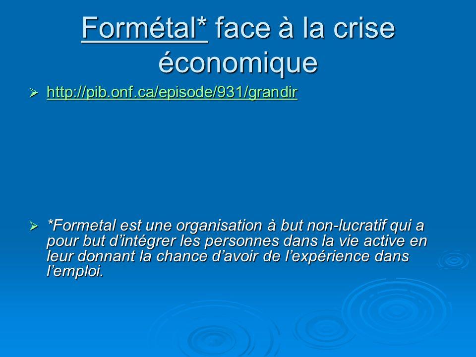 Formétal* face à la crise économique