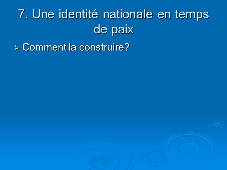 7. Une identité nationale en temps de paix