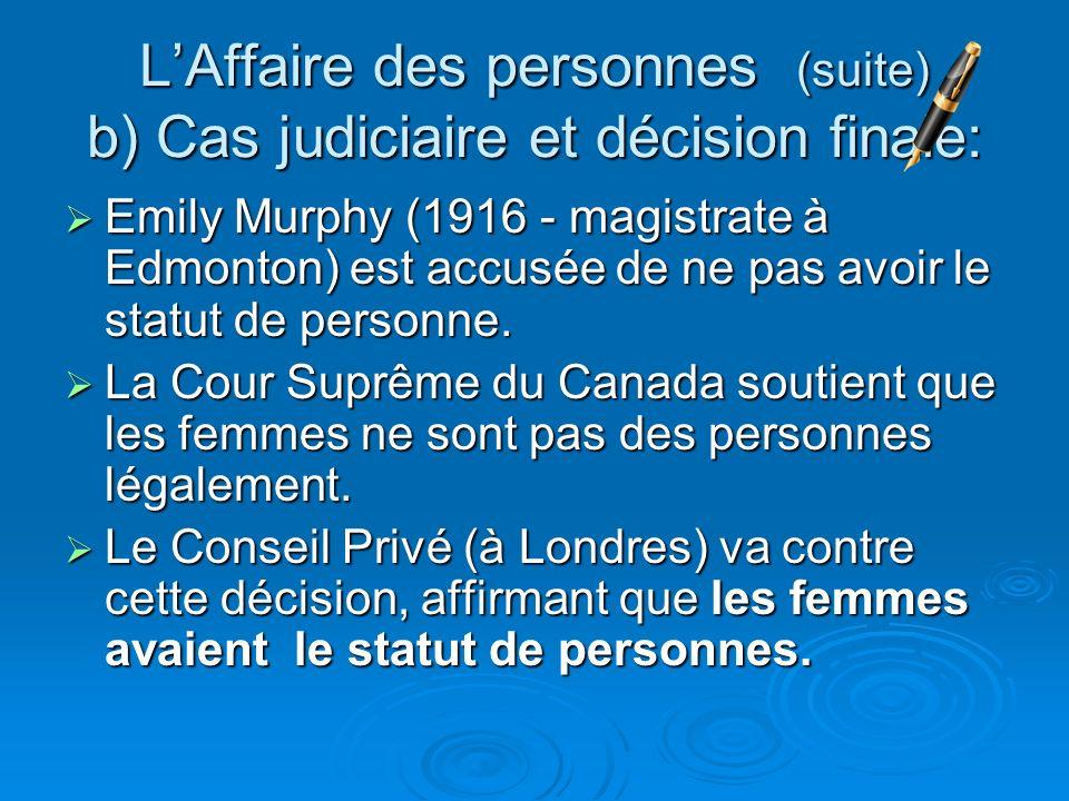 L'Affaire des personnes (suite) b) Cas judiciaire et décision finale: