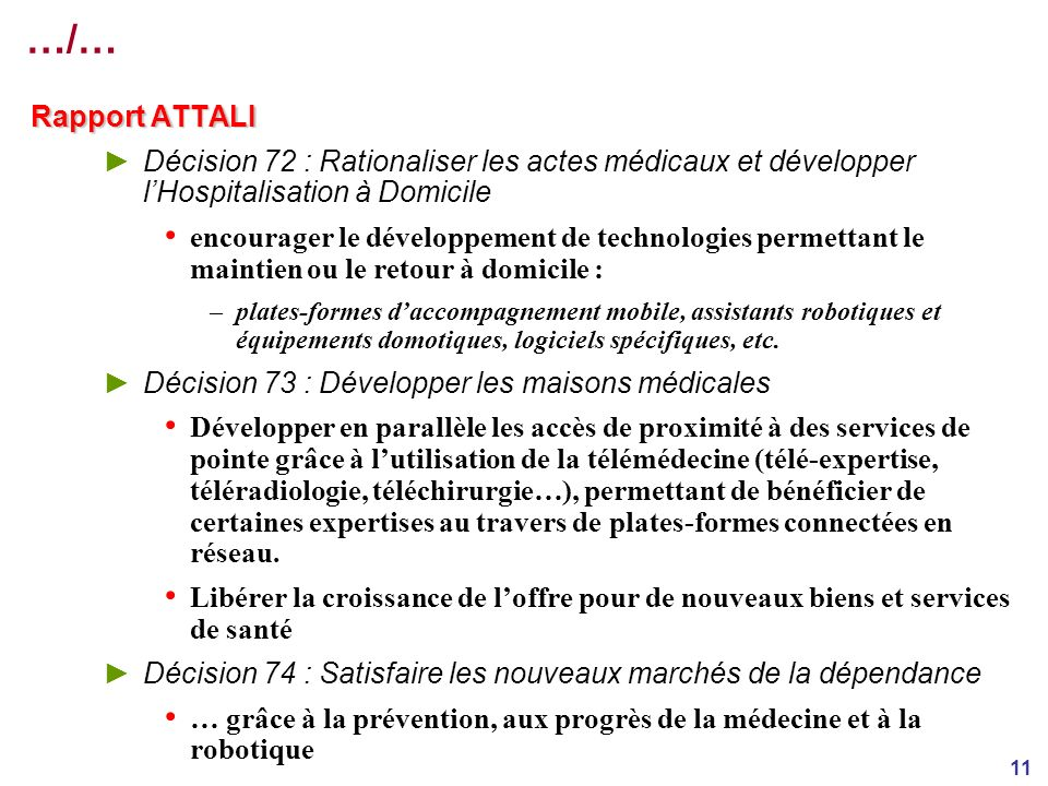 …/… Rapport ATTALI. Décision 72 : Rationaliser les actes médicaux et développer l'Hospitalisation à Domicile.