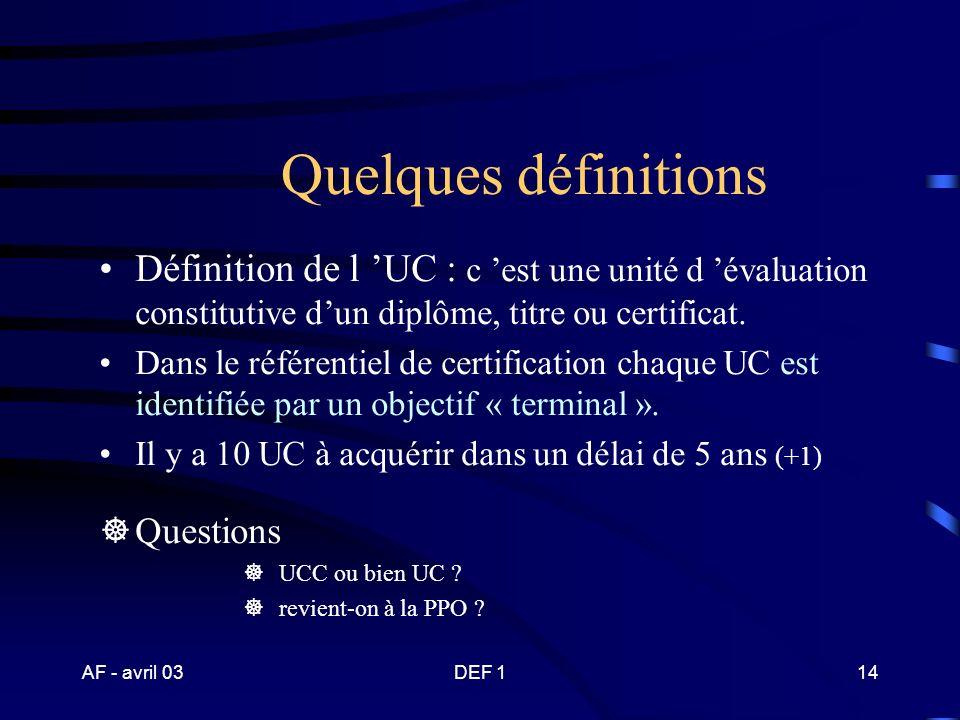 Quelques définitions Définition de l 'UC : c 'est une unité d 'évaluation constitutive d'un diplôme, titre ou certificat.