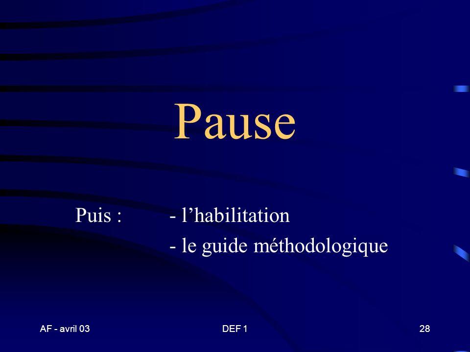 Puis : - l'habilitation - le guide méthodologique