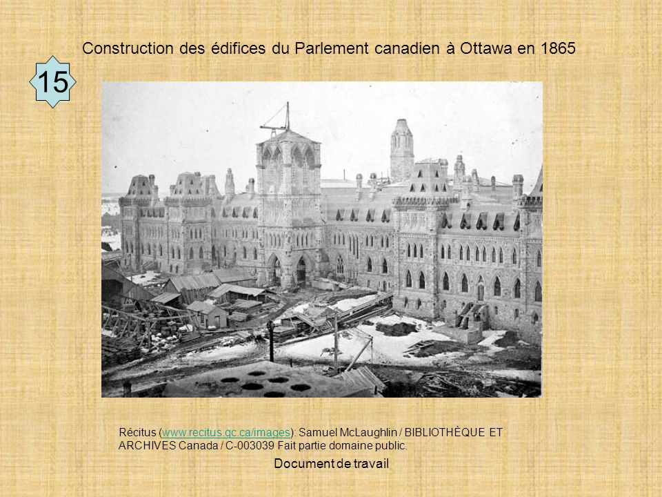 15 7 Construction des édifices du Parlement canadien à Ottawa en 1865