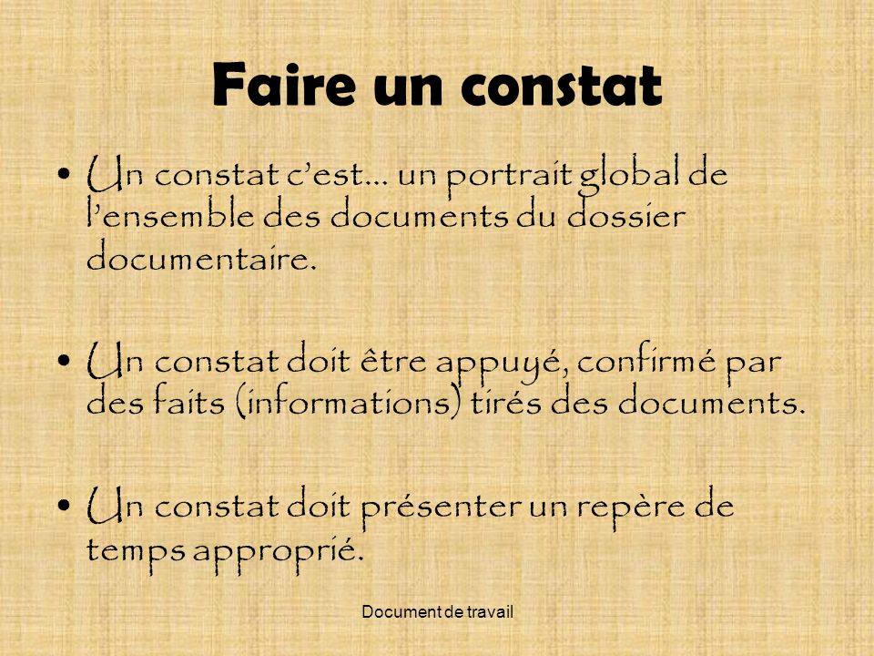 Faire un constat Un constat c'est… un portrait global de l'ensemble des documents du dossier documentaire.