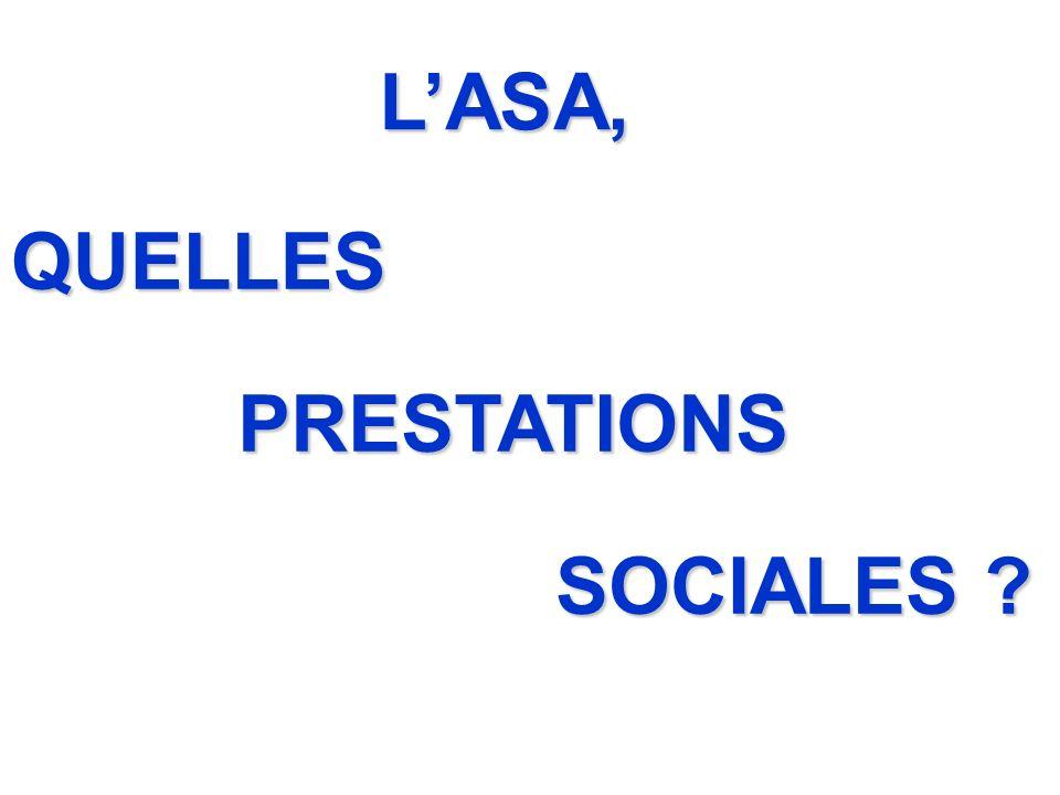 L'ASA, QUELLES PRESTATIONS SOCIALES