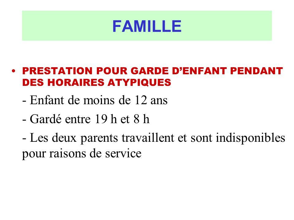 FAMILLE - Enfant de moins de 12 ans - Gardé entre 19 h et 8 h