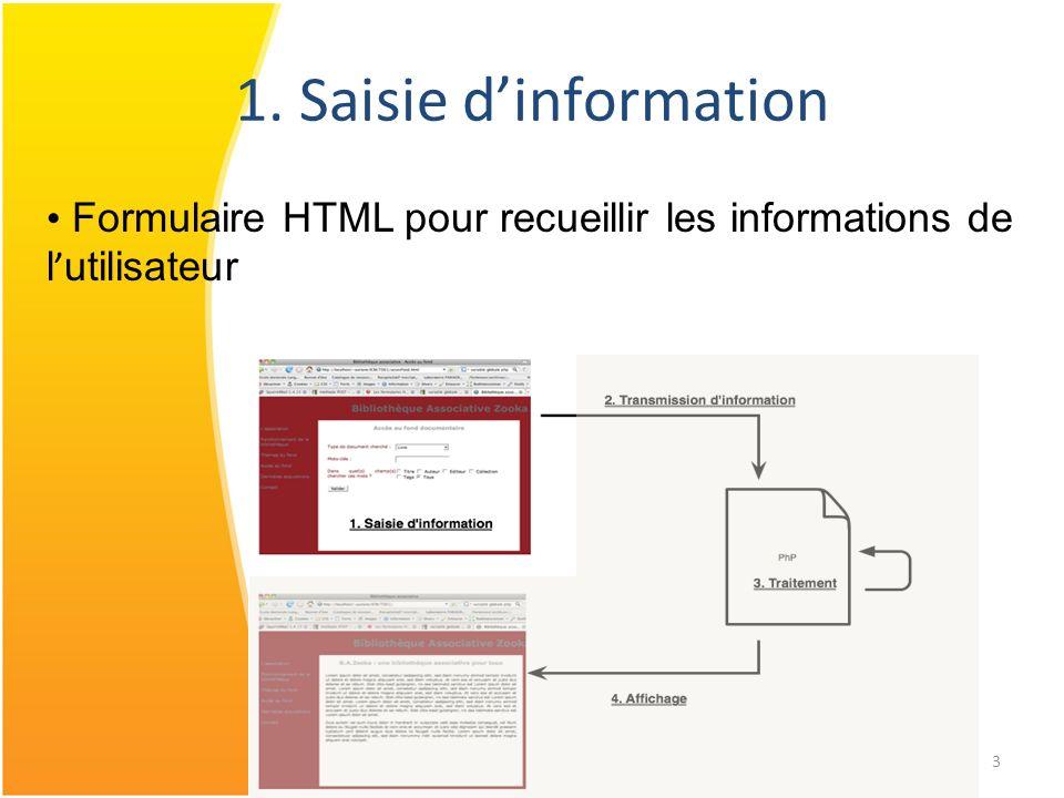 1. Saisie d'information Formulaire HTML pour recueillir les informations de l'utilisateur
