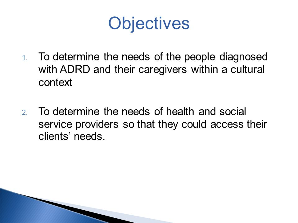 Objectives To determine the needs of the people diagnosed with ADRD and their caregivers within a cultural context.