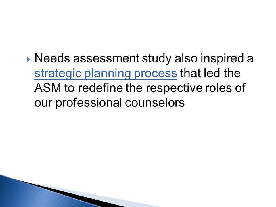 Needs assessment study also inspired a strategic planning process that led the ASM to redefine the respective roles of our professional counselors