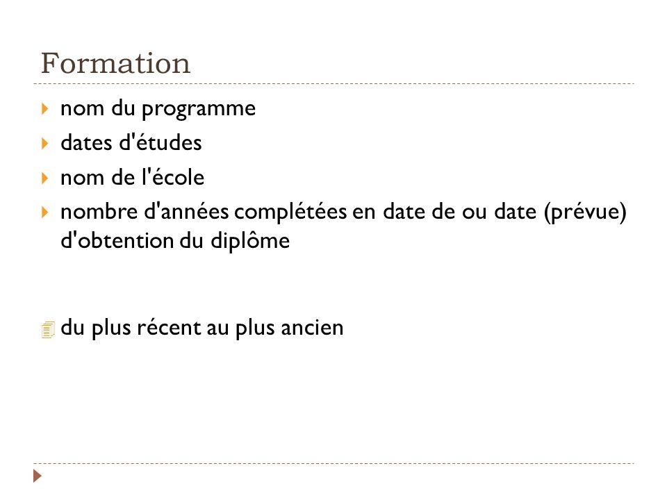 Formation nom du programme dates d études nom de l école